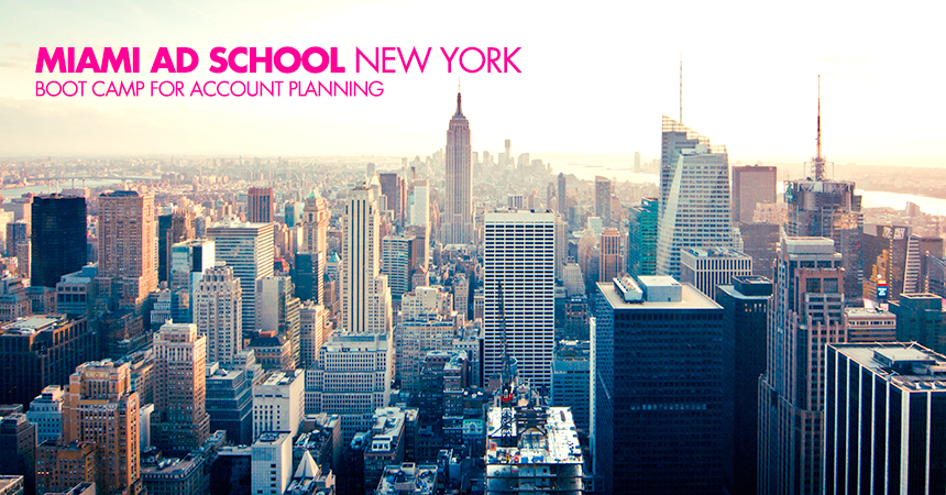 Time to Get Ready: Miami Ad School New York's Boot Camp for Account Planning