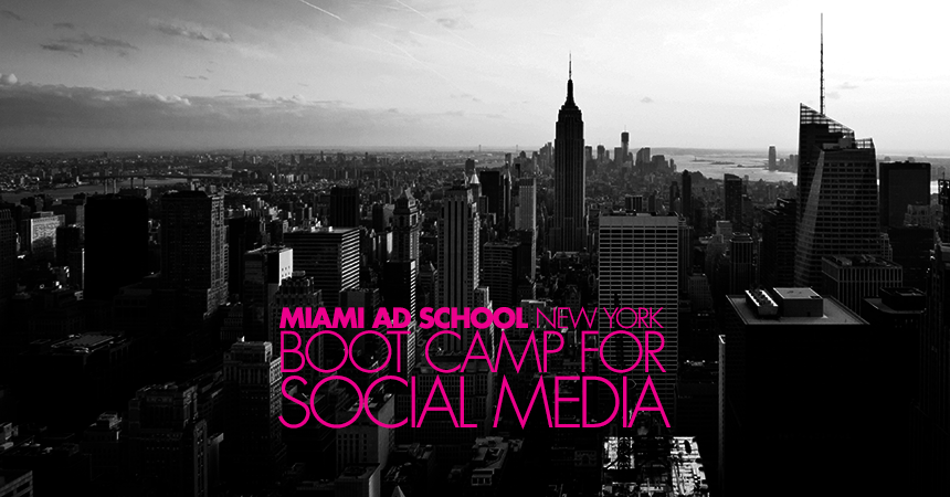 Miami Ad School New York Boot Camp for Social Media
