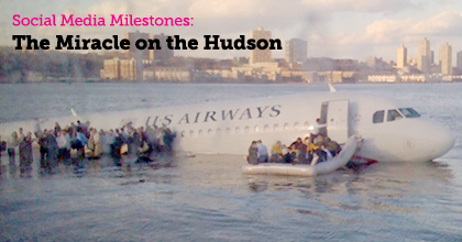 Social Media Milestones: The Miracle on the Hudson