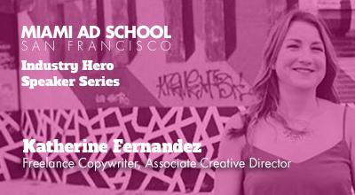 Miami Ad School Industry Hero Speaker: Katherine Fernandez