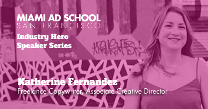 Miami Ad School Industry Hero Speaker: Katherine Fernandez