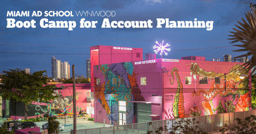 Kick Start Your Career: The Boot Camp for Account Planning Is Back in Miami