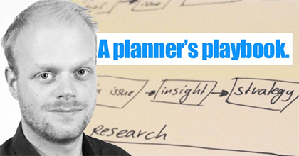 "Sytse Kooistra, graduate of the Boot Camp for Account Planning in New York, shares the wisdom gained in ""A Planner's Playbook."""
