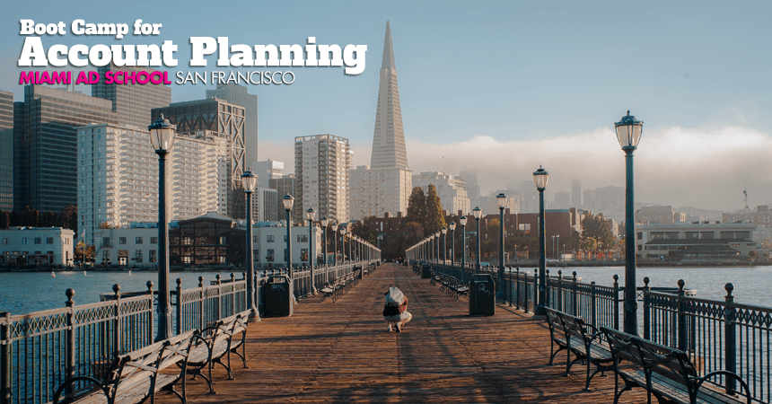 San Francisco Account Planning Boot Camp