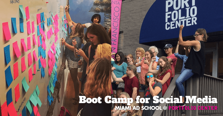 Boot Camp for Social Media Miami Ad School @ Portfolio Center